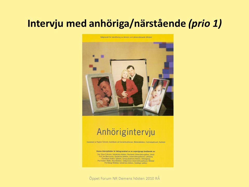 Intervju med anhöriga/närstående (prio 1) Öppet Forum NR Demens hösten 2010 RÅ
