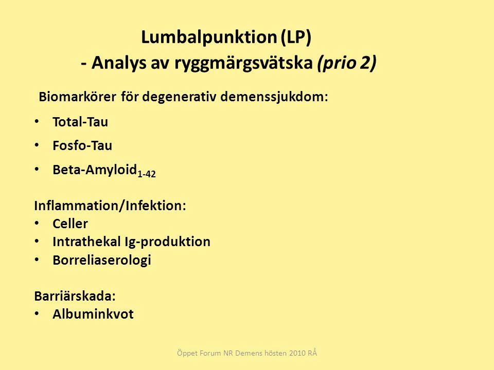 Lumbalpunktion (LP) - Analys av ryggmärgsvätska (prio 2) Biomarkörer för degenerativ demenssjukdom: Total-Tau Fosfo-Tau Beta-Amyloid 1-42 Inflammation