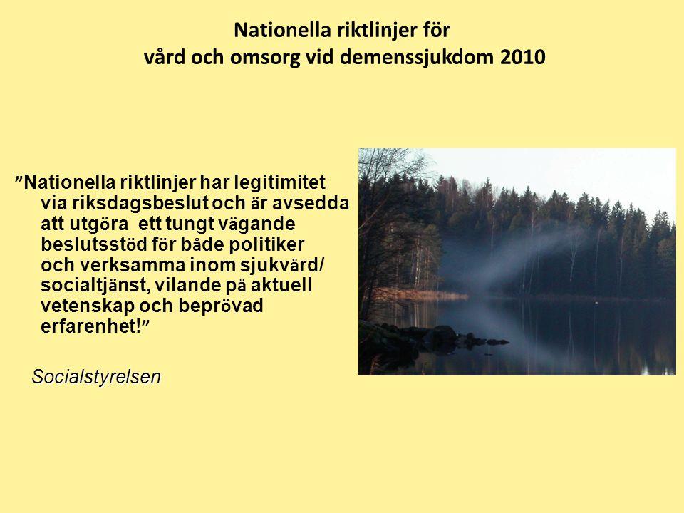 """Nationella riktlinjer för vård och omsorg vid demenssjukdom 2010 """" Nationella riktlinjer har legitimitet via riksdagsbeslut och ä r avsedda att utg ö"""