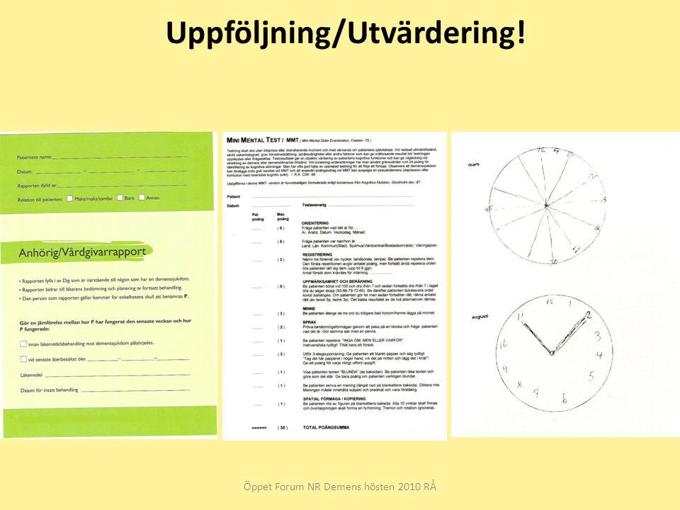 Uppföljning/Utvärdering! Öppet Forum NR Demens hösten 2010 RÅ