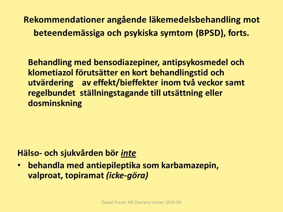Rekommendationer angående läkemedelsbehandling mot beteendemässiga och psykiska symtom (BPSD), forts. Behandling med bensodiazepiner, antipsykosmedel