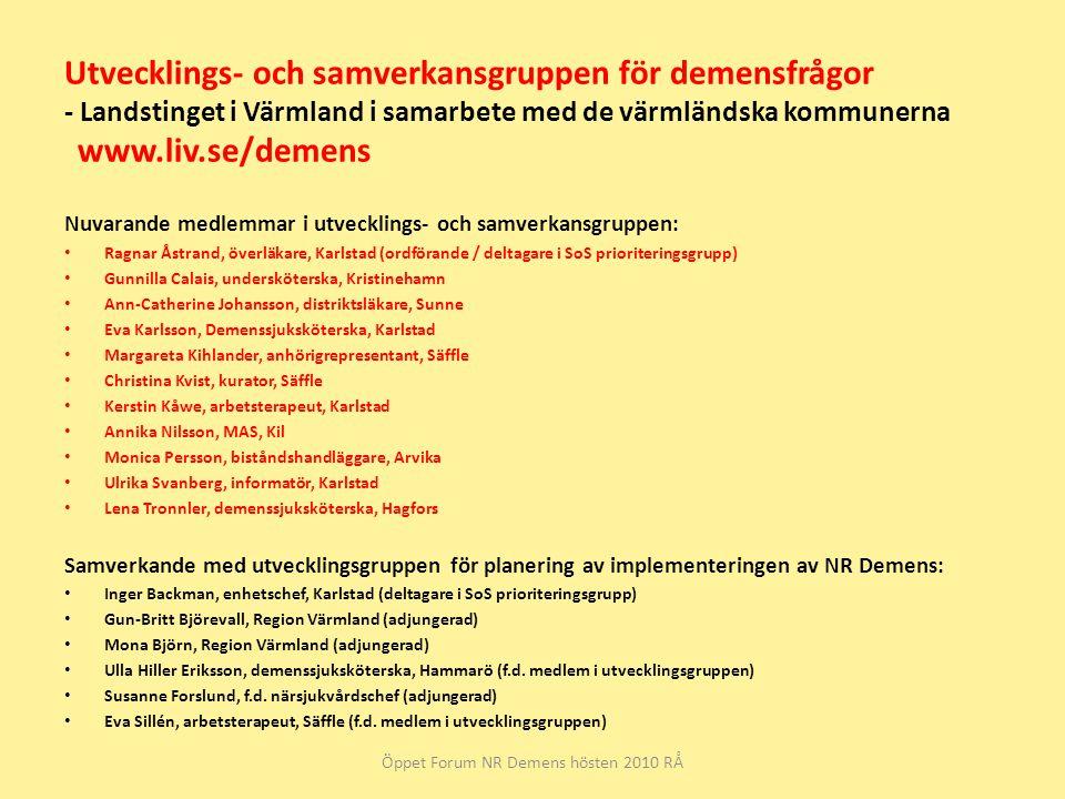 Utvecklings- och samverkansgruppen för demensfrågor - Landstinget i Värmland i samarbete med de värmländska kommunerna www.liv.se/demens Nuvarande med