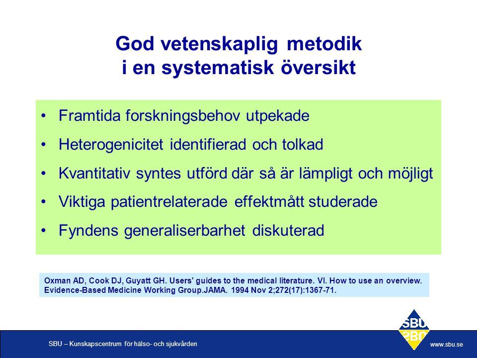 SBU – Kunskapscentrum för hälso- och sjukvården www.sbu.se God vetenskaplig metodik i en systematisk översikt Framtida forskningsbehov utpekade Hetero