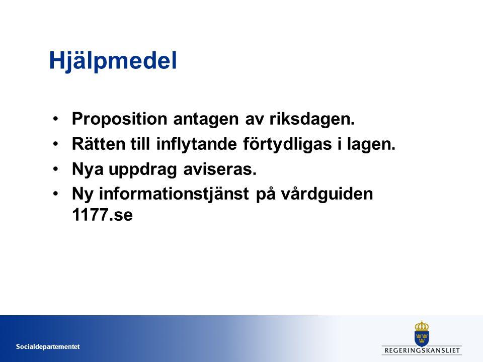 Socialdepartementet Hjälpmedel Proposition antagen av riksdagen. Rätten till inflytande förtydligas i lagen. Nya uppdrag aviseras. Ny informationstjän