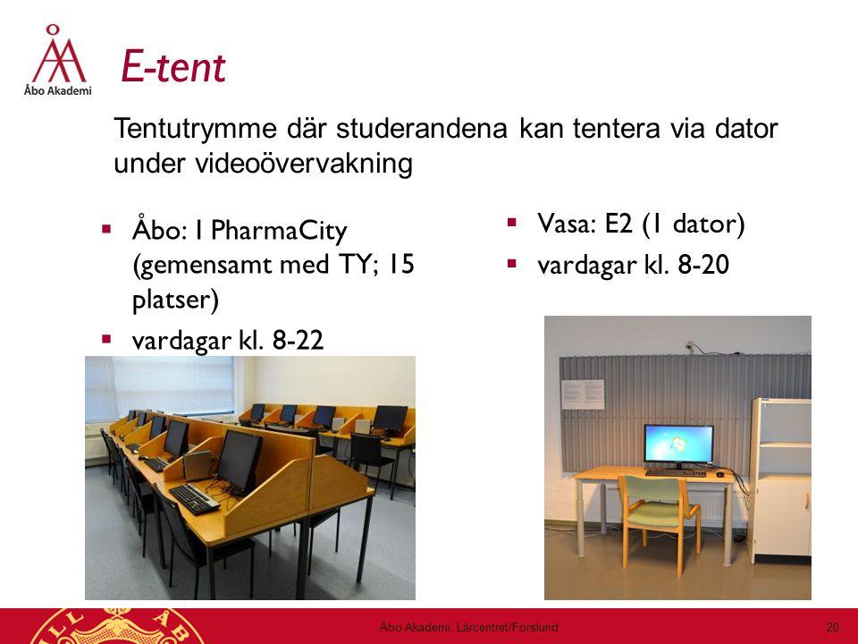 E-tent  Åbo: I PharmaCity (gemensamt med TY; 15 platser)  vardagar kl.