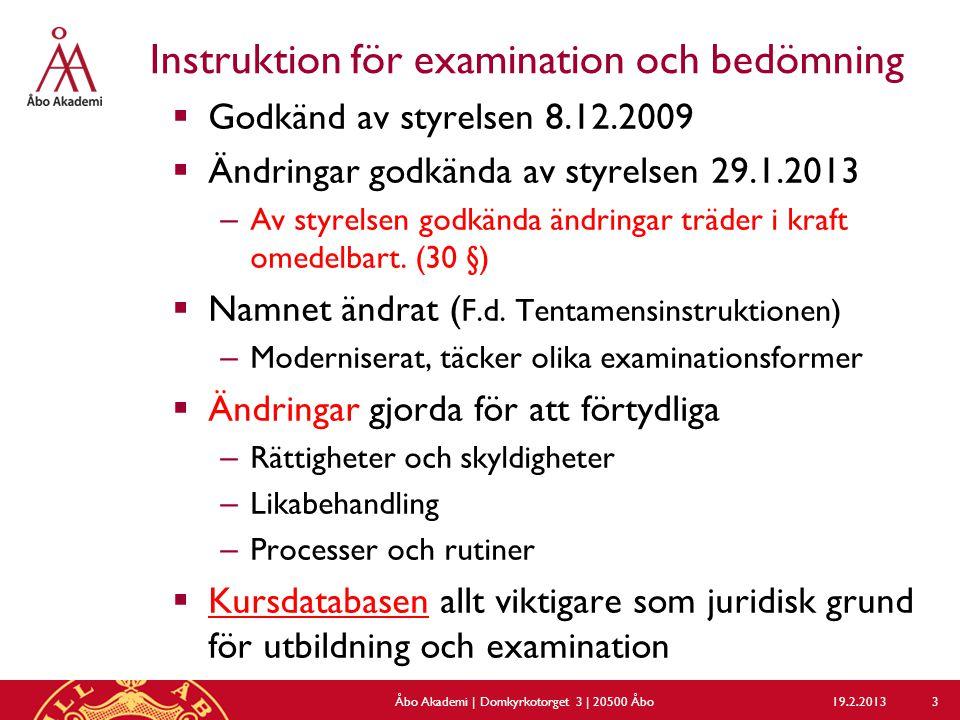 Instruktion för examination och bedömning  Godkänd av styrelsen 8.12.2009  Ändringar godkända av styrelsen 29.1.2013 – Av styrelsen godkända ändringar träder i kraft omedelbart.