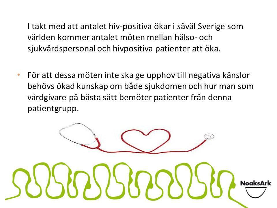 I takt med att antalet hiv-positiva ökar i såväl Sverige som världen kommer antalet möten mellan hälso- och sjukvårdspersonal och hivpositiva patiente