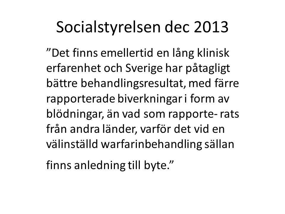 """Socialstyrelsen dec 2013 """"Det finns emellertid en lång klinisk erfarenhet och Sverige har påtagligt bättre behandlingsresultat, med färre rapporterade"""