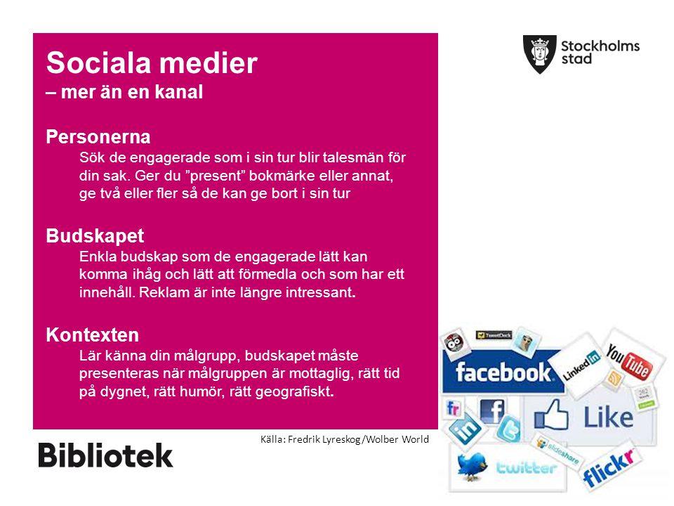 """Sociala medier – mer än en kanal Personerna Sök de engagerade som i sin tur blir talesmän för din sak. Ger du """"present"""" bokmärke eller annat, ge två e"""