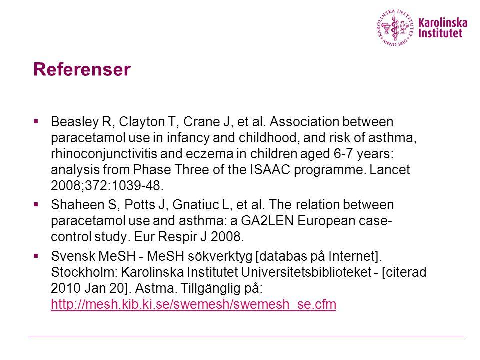 Referenser  Beasley R, Clayton T, Crane J, et al.