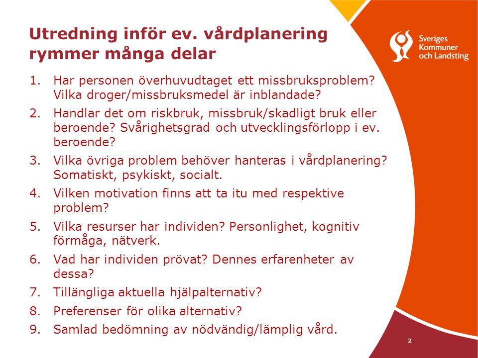 33 ADDIS Alkohol Drog Diagnos InStrument Har funnits i Sverige sedan 1987 Svensk version av amerikanska SUDDS Fokus på alkohol- och drogproblem för specifika diagnoser (per drog) Både livstidsprevalens och aktuell prevalens Dessutom kortare screening av psykisk hälsa (ångest och depression) samt kritiska livshändelser senaste året.