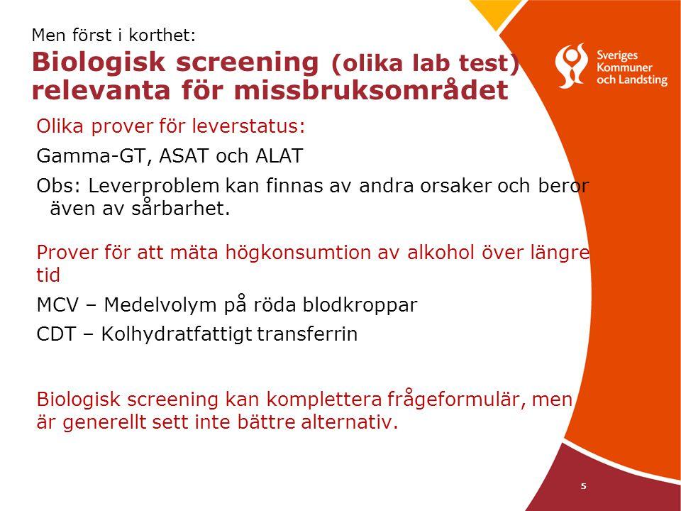 Men först i korthet: Biologisk screening (olika lab test) relevanta för missbruksområdet Olika prover för leverstatus: Gamma-GT, ASAT och ALAT Obs: Le