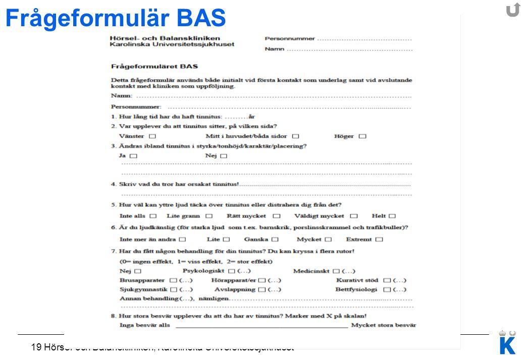 19 Hörsel-och Balanskliniken, Karolinska Universitetssjukhuset Frågeformulär BAS