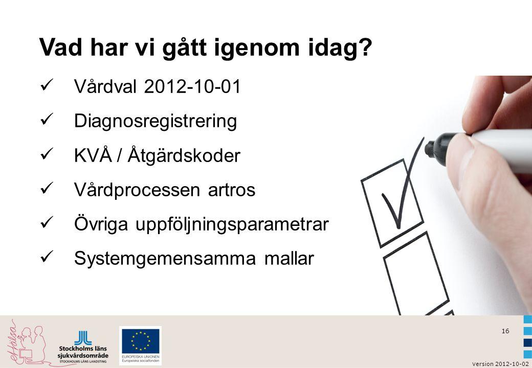 17 v ersion 2012-10-02 Sammanfattning  Behov av specifik utbildning med anledning av dagens tema.