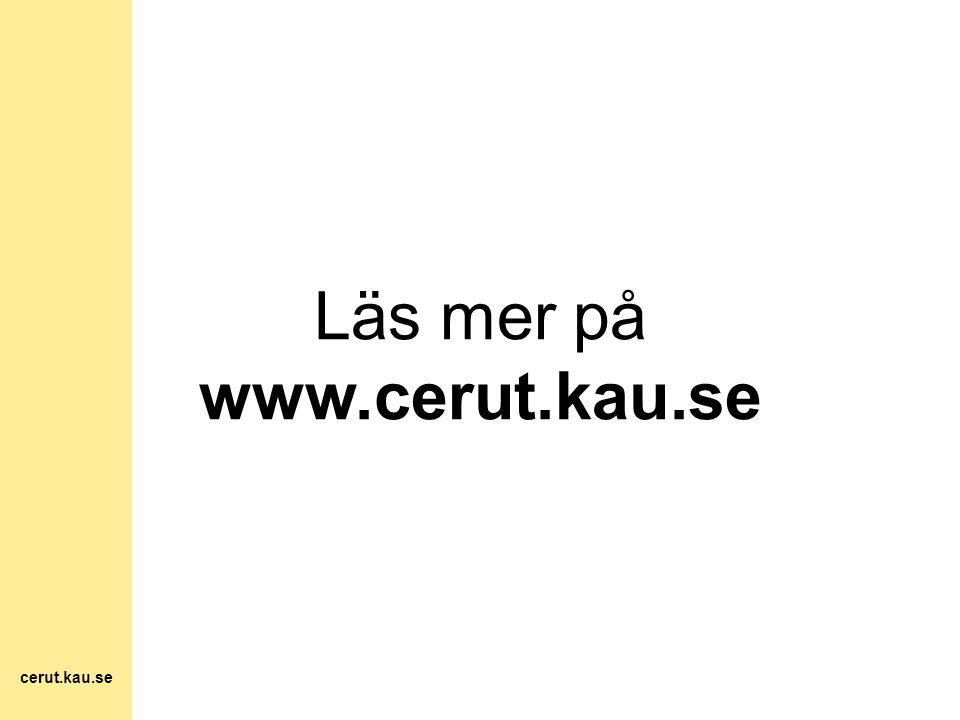 Läs mer på www.cerut.kau.se cerut.kau.se