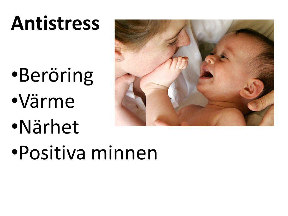 Antistress Beröring Värme Närhet Positiva minnen