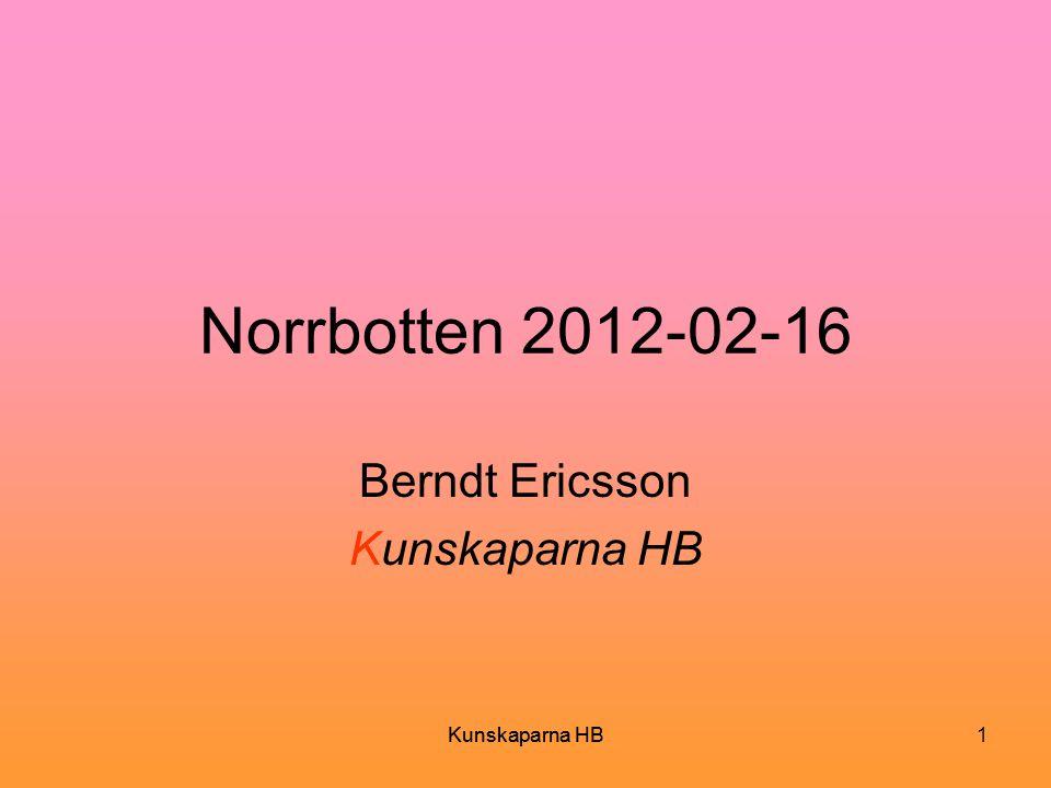 Kunskaparna HB1 Norrbotten 2012-02-16 Berndt Ericsson Kunskaparna HB