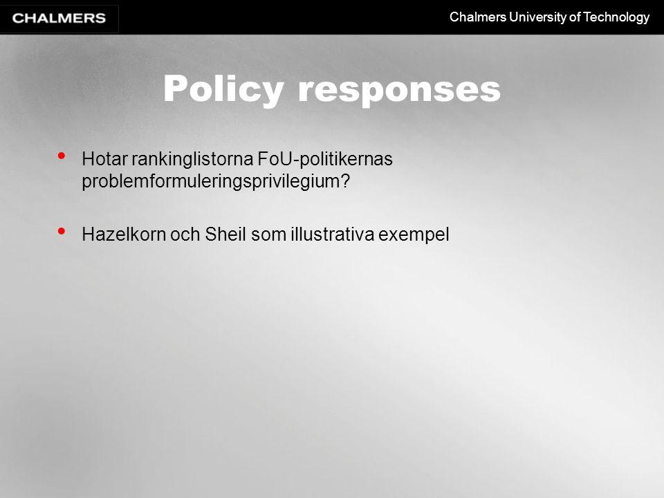 Chalmers University of Technology Policy responses Hotar rankinglistorna FoU-politikernas problemformuleringsprivilegium? Hazelkorn och Sheil som illu
