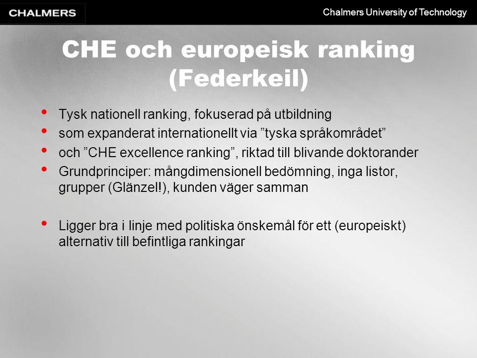 Chalmers University of Technology CHE och europeisk ranking (Federkeil) Tysk nationell ranking, fokuserad på utbildning som expanderat internationellt