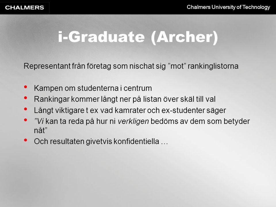 """Chalmers University of Technology i-Graduate (Archer) Representant från företag som nischat sig """"mot"""" rankinglistorna Kampen om studenterna i centrum"""