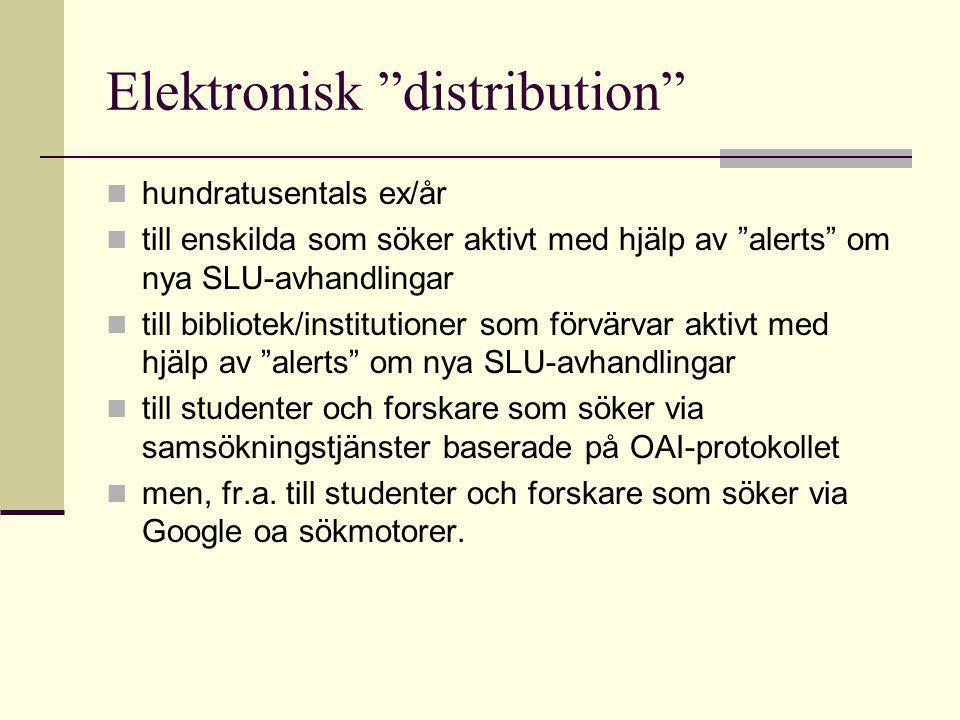 """Elektronisk """"distribution"""" hundratusentals ex/år till enskilda som söker aktivt med hjälp av """"alerts"""" om nya SLU-avhandlingar till bibliotek/instituti"""