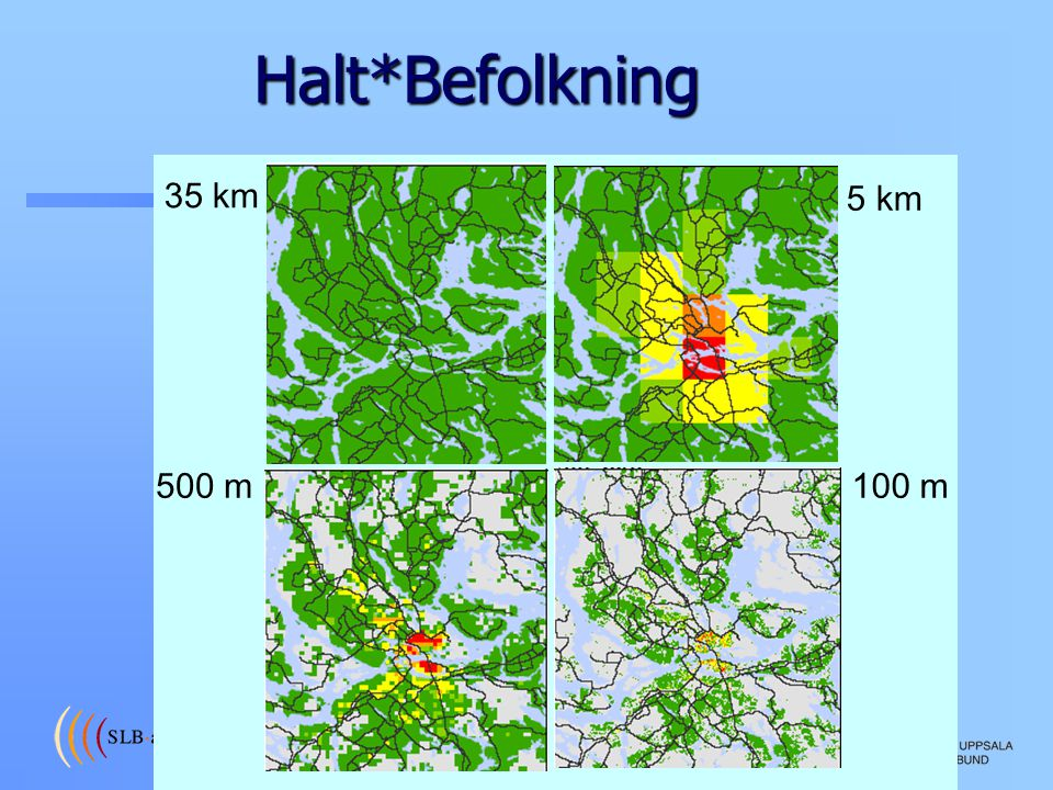 Halt*Befolkning 35 km 500 m 5 km 100 m