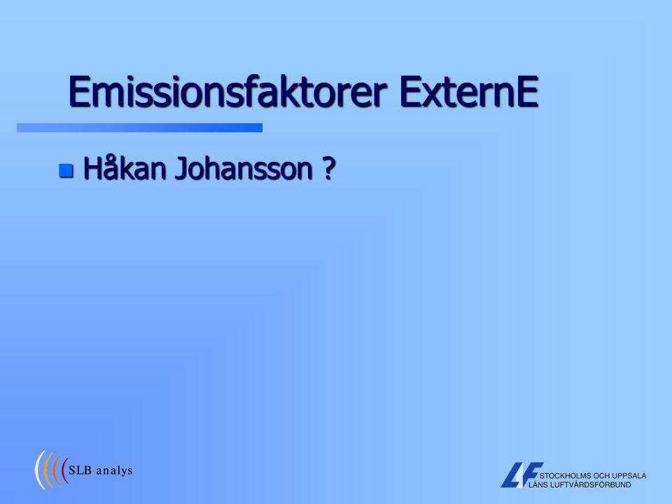 Emissionsfaktorer ExternE n Håkan Johansson ?