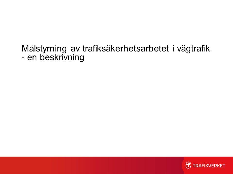 Målstyrning av trafiksäkerhetsarbetet i vägtrafik - en beskrivning