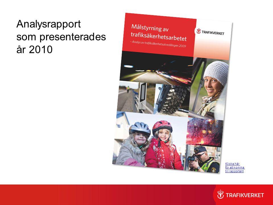 Analysrapport som presenterades år 2010 Klicka här för att komma till rapporten!