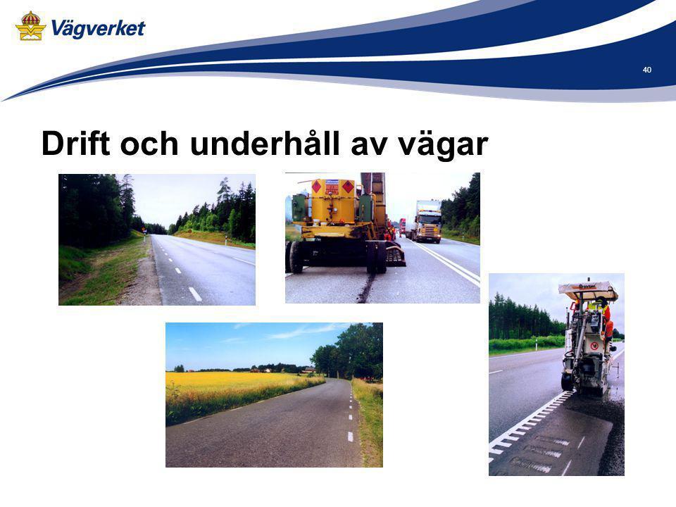 Drift och underhåll av vägar 40