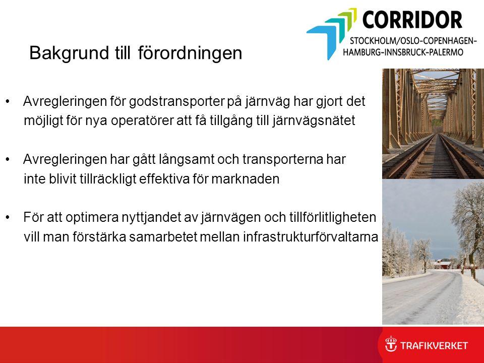 Bakgrund till förordningen Avregleringen för godstransporter på järnväg har gjort det möjligt för nya operatörer att få tillgång till järnvägsnätet Av