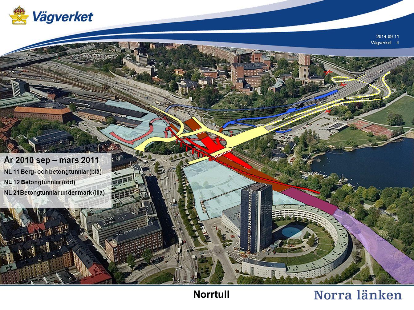 4 4Vägverket 2014-09-11 År 2010 sep – mars 2011 NL 11 Berg- och betongtunnlar (blå) NL 12 Betongtunnlar (röd) NL 21Betongtunnlar under mark (lila) Norrtull