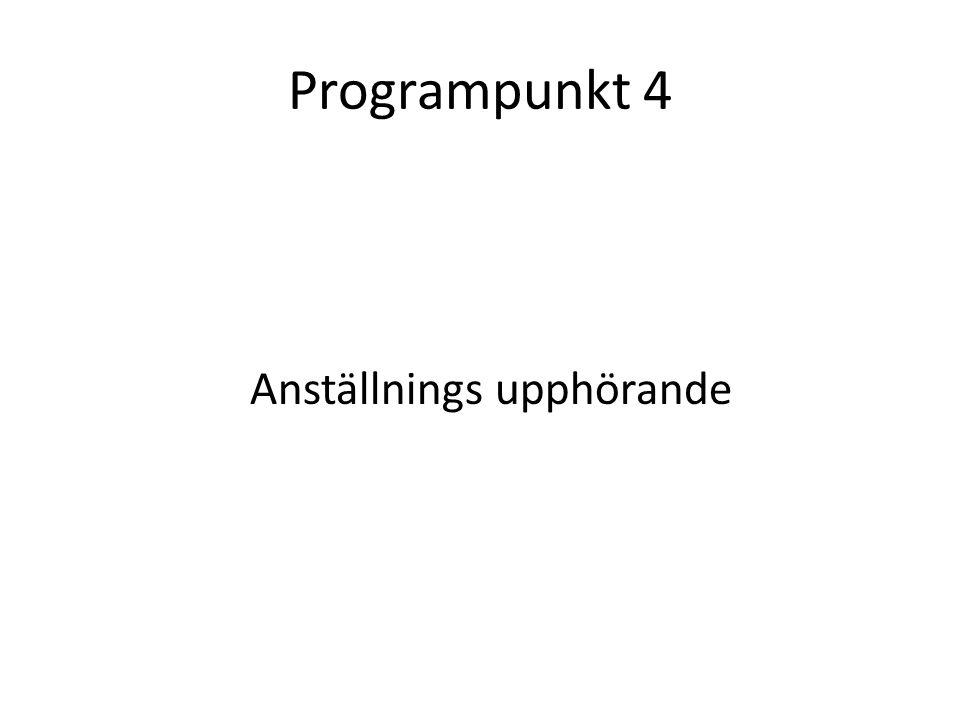 Programpunkt 4 Anställnings upphörande