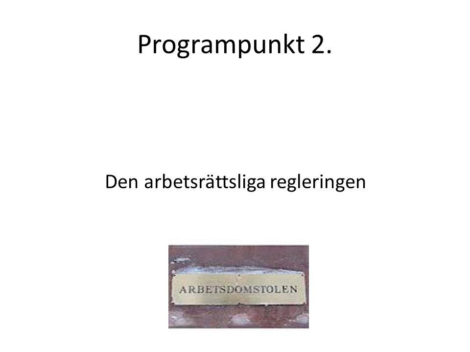 Programpunkt 2. Den arbetsrättsliga regleringen