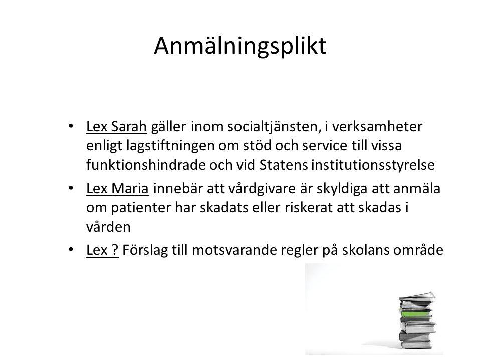 Anmälningsplikt Lex Sarah gäller inom socialtjänsten, i verksamheter enligt lagstiftningen om stöd och service till vissa funktionshindrade och vid St