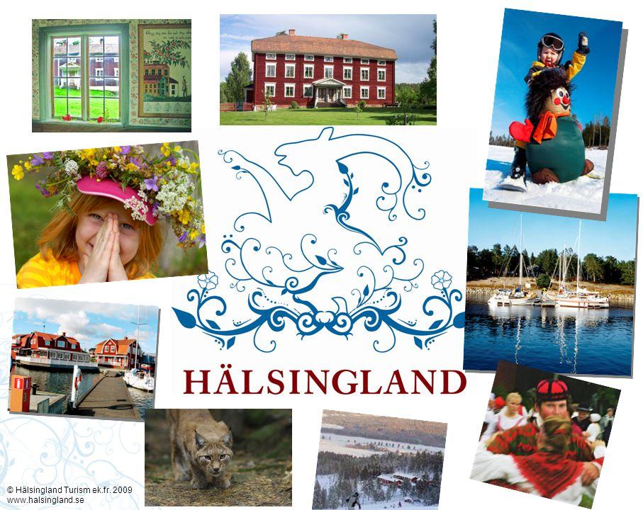 © Hälsingland Turism ek.fr. 2009 www.halsingland.se
