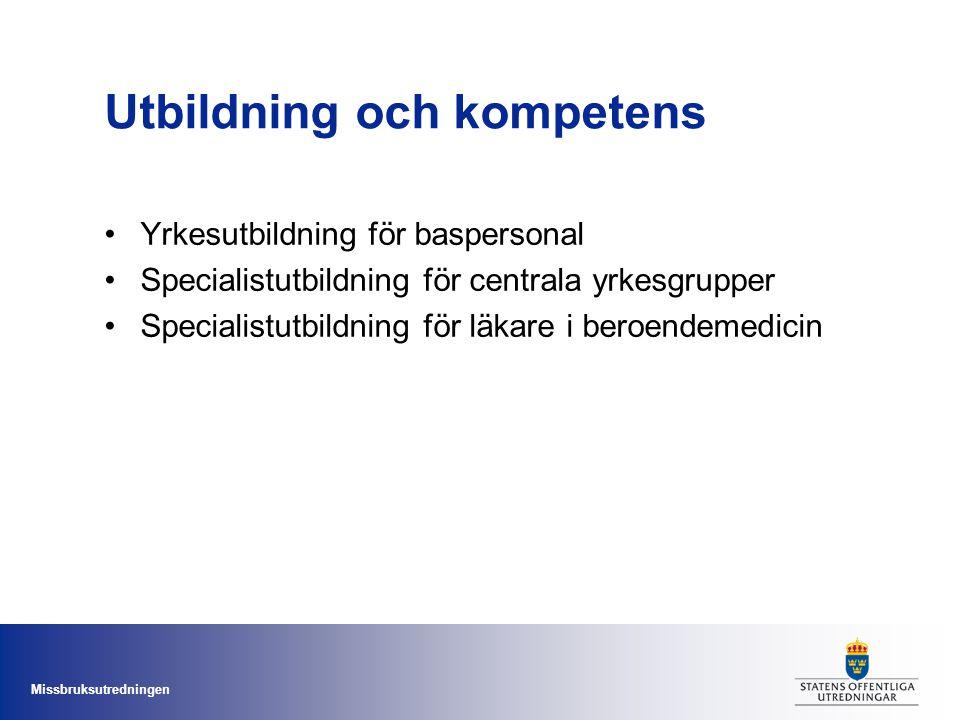 Missbruksutredningen Utbildning och kompetens Yrkesutbildning för baspersonal Specialistutbildning för centrala yrkesgrupper Specialistutbildning för läkare i beroendemedicin