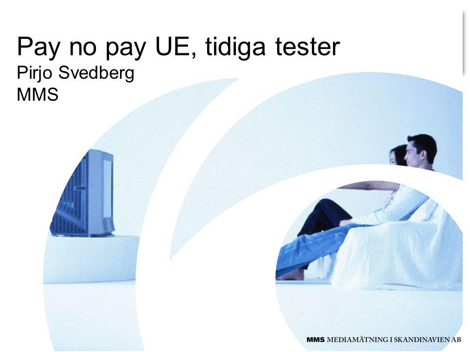 Pay no pay UE, tidiga tester Pirjo Svedberg MMS