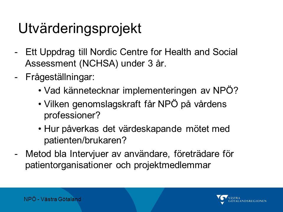 NPÖ - Västra Götaland Utvärderingsprojekt - Ett Uppdrag till Nordic Centre for Health and Social Assessment (NCHSA) under 3 år. - Frågeställningar: Va
