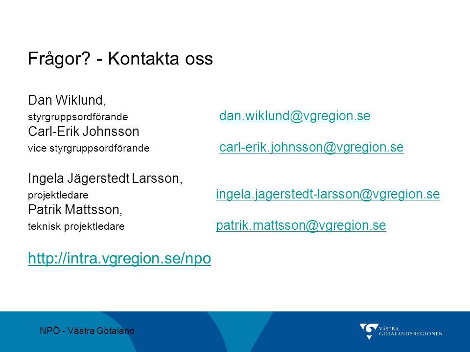 NPÖ - Västra Götaland Frågor? - Kontakta oss Dan Wiklund, styrgruppsordförande dan.wiklund@vgregion.sedan.wiklund@vgregion.se Carl-Erik Johnsson vice