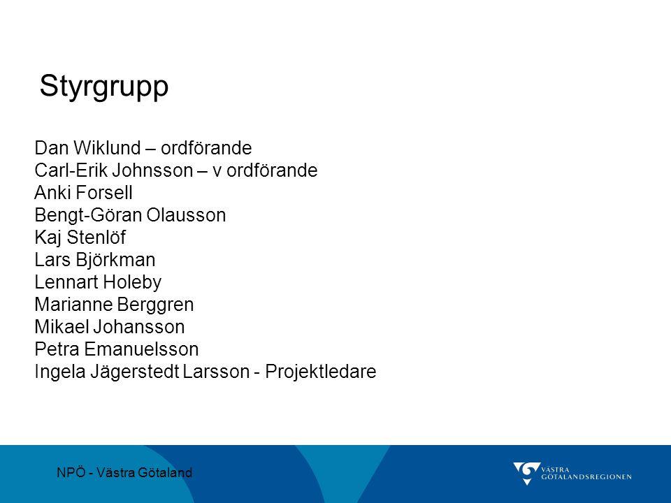 NPÖ - Västra Götaland Styrgrupp Dan Wiklund – ordförande Carl-Erik Johnsson – v ordförande Anki Forsell Bengt-Göran Olausson Kaj Stenlöf Lars Björkman