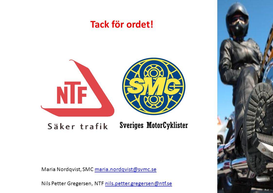 Tack för ordet! Maria Nordqvist, SMC maria.nordqvist@svmc.semaria.nordqvist@svmc.se Nils Petter Gregersen, NTF nils.petter.gregersen@ntf.senils.petter