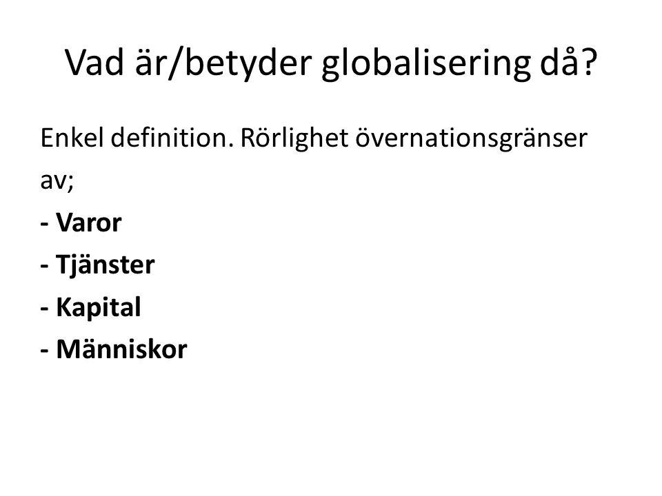 Vad är/betyder globalisering då. Enkel definition.