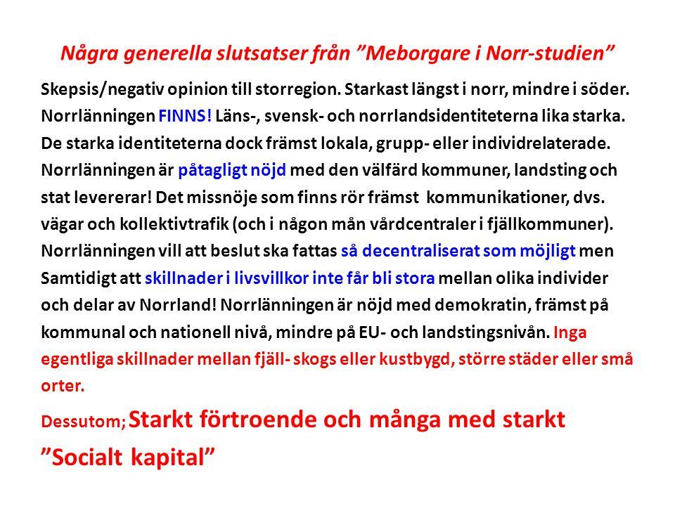 Några generella slutsatser från Meborgare i Norr-studien Skepsis/negativ opinion till storregion.