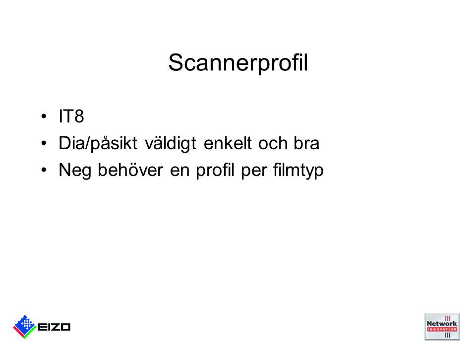 Scannerprofil IT8 Dia/påsikt väldigt enkelt och bra Neg behöver en profil per filmtyp