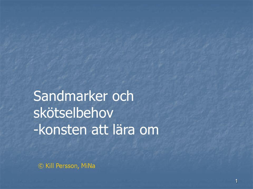 1 Sandmarker och skötselbehov -konsten att lära om © Kill Persson, MiNa