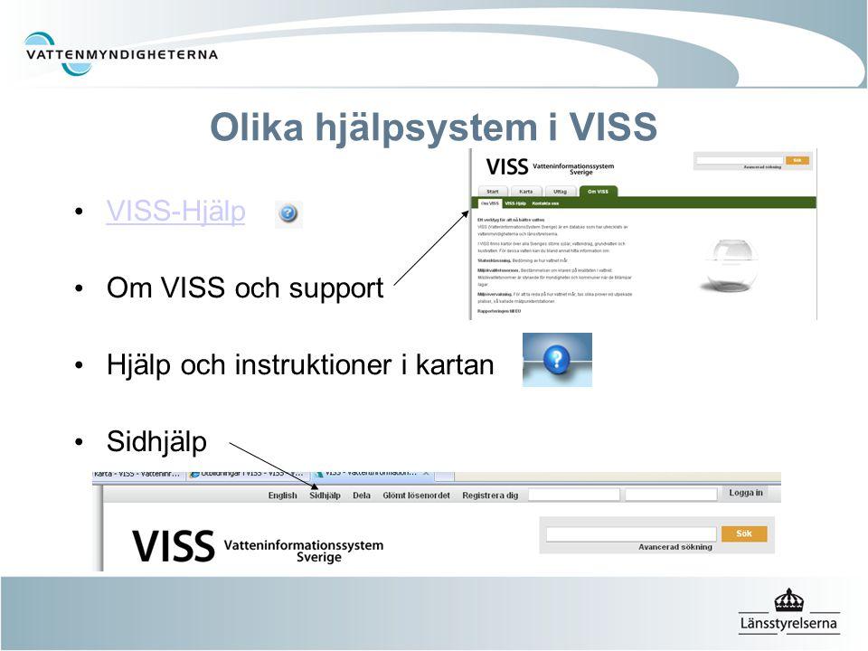 Olika hjälpsystem i VISS VISS-Hjälp Om VISS och support Hjälp och instruktioner i kartan Sidhjälp