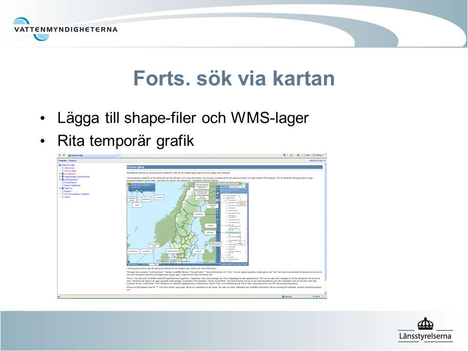 Forts. sök via kartan Lägga till shape-filer och WMS-lager Rita temporär grafik