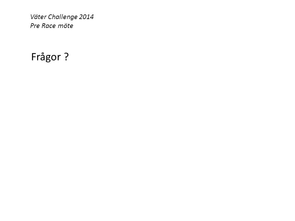 Väter Challenge 2014 Pre Race möte Frågor