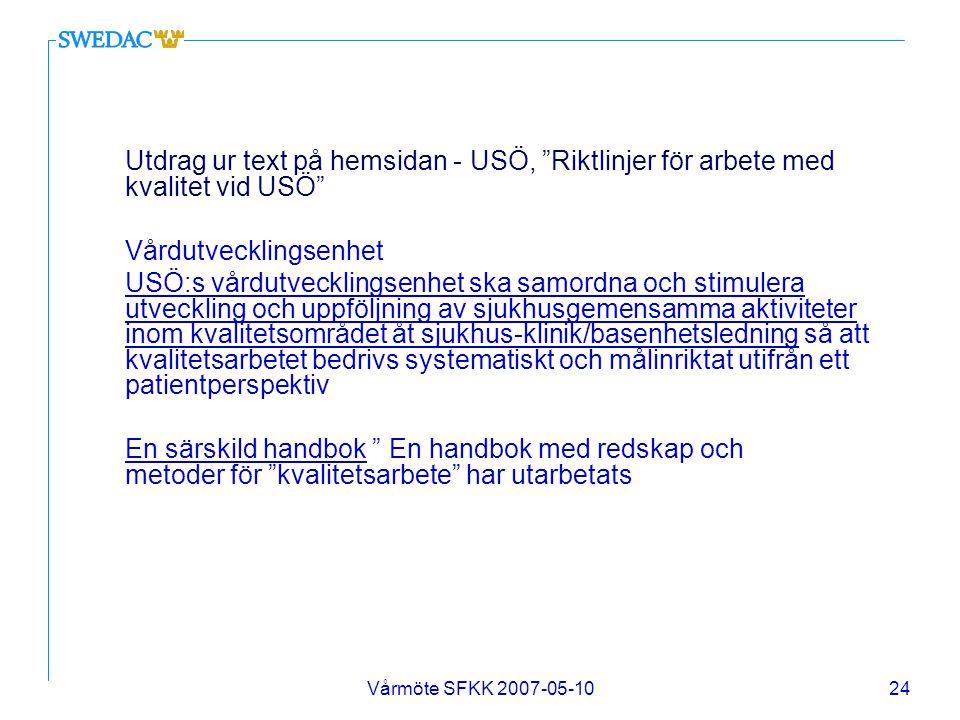 """Vårmöte SFKK 2007-05-1024 Utdrag ur text på hemsidan - USÖ, """"Riktlinjer för arbete med kvalitet vid USÖ"""" Vårdutvecklingsenhet USÖ:s vårdutvecklingsenh"""